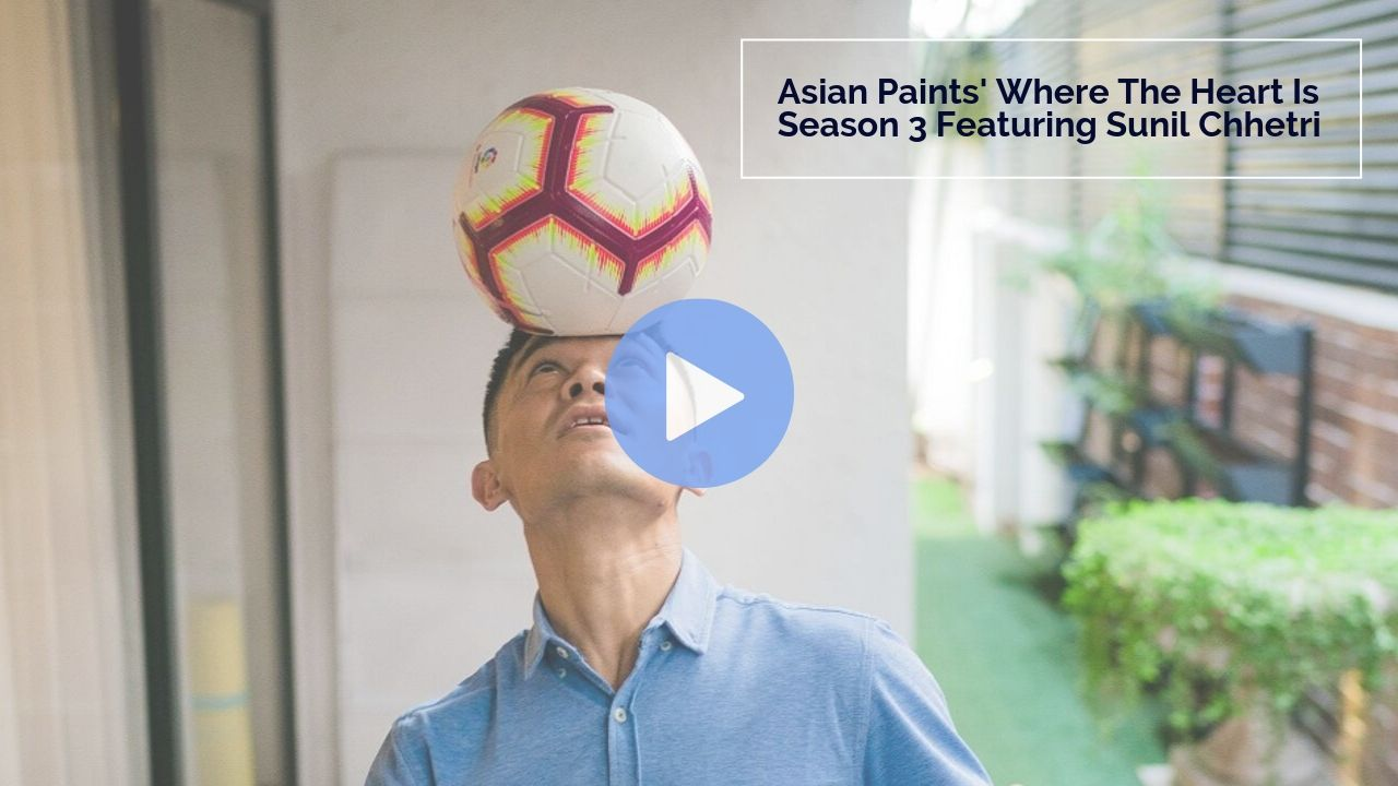 Asian Paints' where the heart is season 3 featuring Sunil Chhetri
